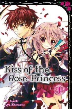 Kiss of the Rose Princess 1: Shojo Beat Edition (Paperback)