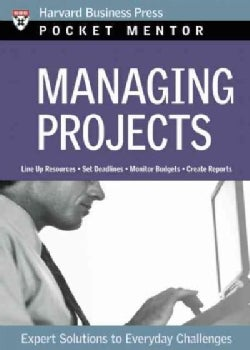 Managing Projects: Expert Solutions to Everyday Challenges (Paperback)