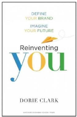 Reinventing You: Define Your Brand, Imagine Your Future (Hardcover)