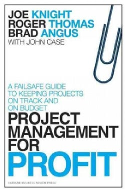 Project Management for Profit: A Failsafe Guide to Keeping Projects on Track and on Budget (Hardcover)