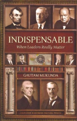 Indispensable: When Leaders Really Matter (Hardcover)