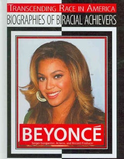 Beyonce: Singer-songwriter, Actress, and Record Producer (Hardcover)