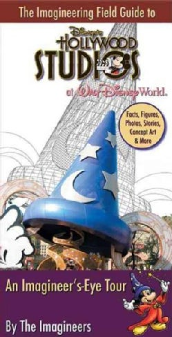 The Imagineering Field Guide to Disney's Hollywood Studios at Walt Disney World: An Imagineer's-Eye Tour (Paperback)