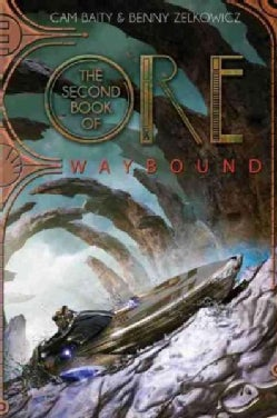 The Second Book of Ore Waybound (Hardcover)