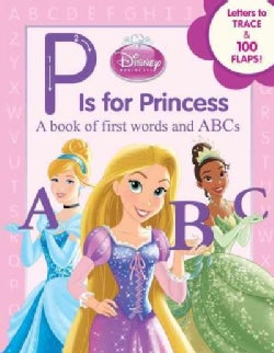 P Is for Princess: A Book of First Words and ABCs (Board book)