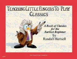 Classics: Teaching Little Fingers to Play/Early Elementary Level (Paperback)
