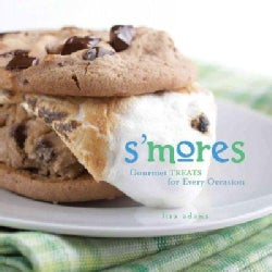 S'mores: Gourmet Treats for Every Occasion (Hardcover)