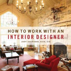 How to Work With an Interior Designer (Paperback)