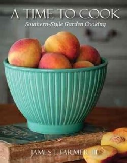 A Time to Cook: Dishes from My Southern Sideboard (Hardcover)