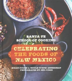 Santa Fe School of Cooking: Celebrating the Foods of New Mexico (Hardcover)
