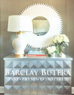 Barclay Butera: Past, Present, Inspired (Hardcover)