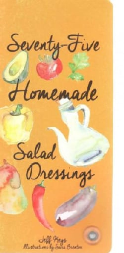 Seventy-Five Homemade Salad Dressings (Cards)