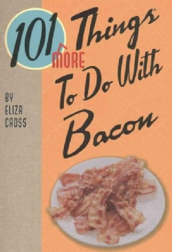 101 More Things to Do With Bacon (Paperback)