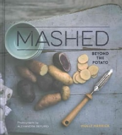 Mashed: Beyond the Potato (Hardcover)