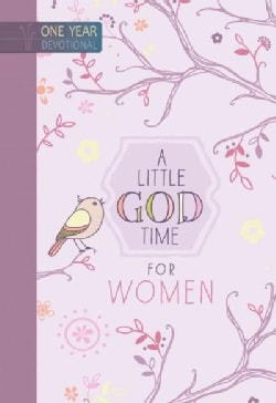 A Little God Time for Women: One Year Devotional (Hardcover)