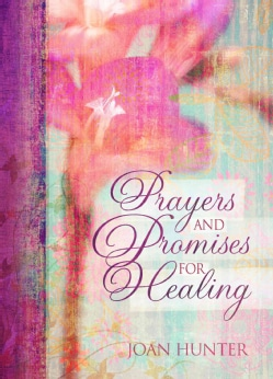 Prayers and Promises for Healing (Hardcover)