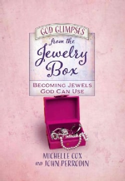 God Glimpses from the Jewelry Box: Becoming Jewels God Can Use (Hardcover)