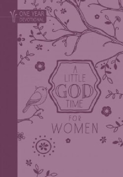 A Little God Time for Women: One-Year Devotional (Paperback)