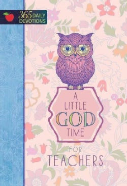 A Little God Time for Teachers: 365 Daily Devotions (Hardcover)