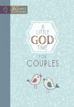 A Little God Time for Couples: 365 Daily Devotions (Hardcover)