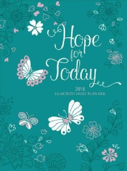 Hope for Today 2018 12-month Daily Planner (Calendar)