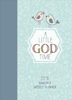 A Little God Time 2018 Weekly Planner (Calendar)