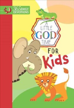 A Little God Time for Kids: 365 Daily Devotions (Hardcover)