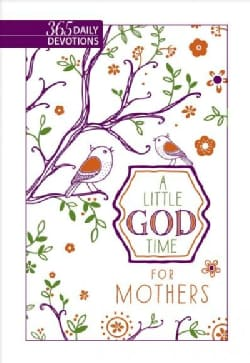 A Little God Time for Mothers: 365 Daily Devotions - Faux Leather (Paperback)