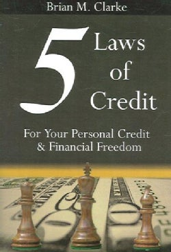 5 Laws of Credit: For Your Personal Credit And Financial Freedom (Paperback)
