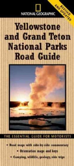 National Geographic Yellowstone and Grand Teton National Parks Road Guide: The Essential Guide for Motorists (Paperback)