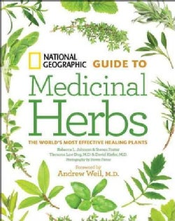 National Geographic Guide to Medicinal Herbs: The World's Most Effective Healing Plants (Hardcover)