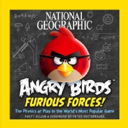 National Geographic Angry Birds Furious Forces!: The Physics at Play in the World's Most Popular Game (Paperback)