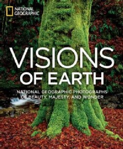 Visions of Earth: National Geographic Photographs of Beauty, Majesty, and Wonder (Hardcover)