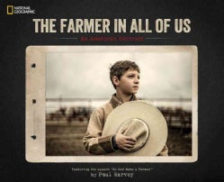 The Farmer in All of Us: An American Portrait (Hardcover)