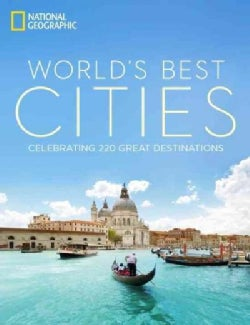World's Best Cities: Celebrating 220 Great Destinations (Hardcover)
