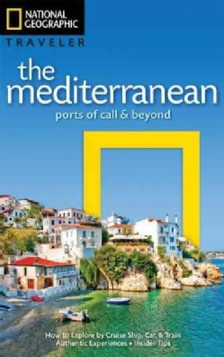 National Geographic Traveler the Mediterranean: Ports of Call & Beyond (Paperback)