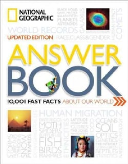 National Geographic Answer Book: 10,001 Fast Facts About Our World (Hardcover)