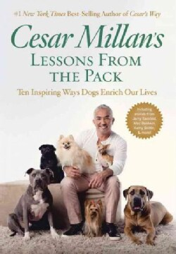 Cesar Millan's Lessons from the Pack: Stories of the Dogs Who Changed My Life (Hardcover)