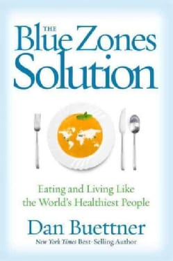 The Blue Zones Solution: Eating and Living Like the World's Healthiest People (Paperback)