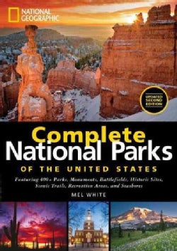 National Geographic Complete National Parks of the United States: Featuring 400+ Parks, Monuments, Battlefields, ... (Hardcover)