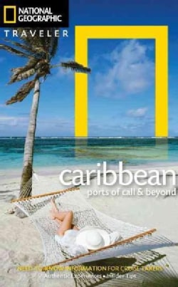 National Geographic Traveler The Caribbean: Ports of call & beyond (Paperback)