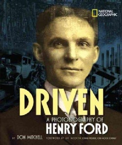 Driven: A Photobiography of Henry Ford (Hardcover)