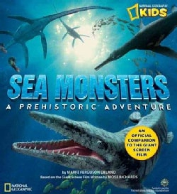 Sea Monsters: A Prehistoric Adventure (Paperback)