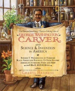 The Groundbreaking, Chance-Taking Life of George Washington Carver and Science and Invention in America (Hardcover)