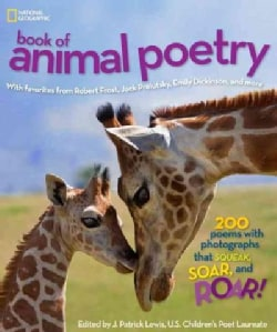 National Geographic Book of Animal Poetry: With Favorites from Robert Frost, Jack Prelutsky, Emily Dickinson, and... (Hardcover)