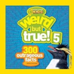 Weird but True!: 300 Outrageous Facts (Paperback)