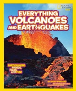 Everything Volcanoes & Earthquakes: Earthshaking Photos, Facts, and Fun! (Hardcover)