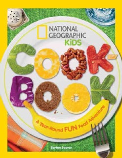 National Geographic Kids Cookbook: A Year-Round Fun Food Adventure (Hardcover)