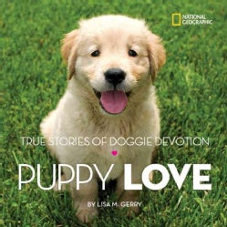 Puppy Love: True Stories of Doggie Devotion (Hardcover)