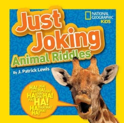 Just Joking Animal Riddles: Hilarious Riddles, Jokes, and More - All About Animals! (Paperback)